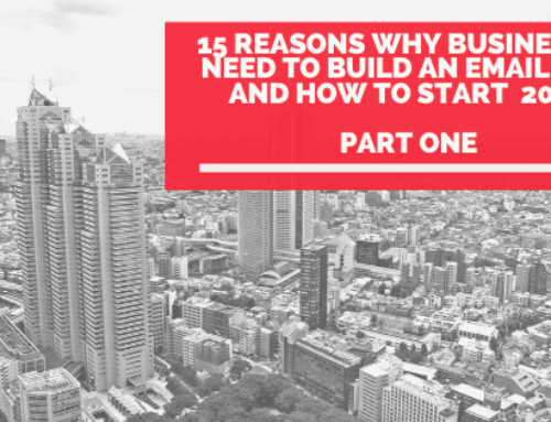 15 Reasons why Businesses Need to Build an Email List and How to Start